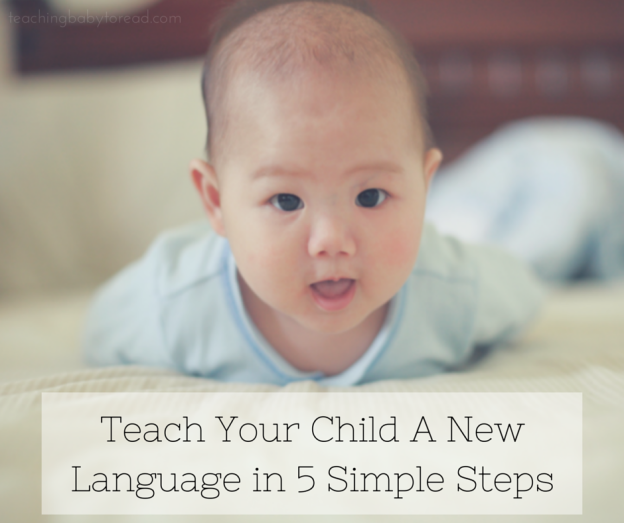 Teach Your Child A New Language in 5 Simple Steps